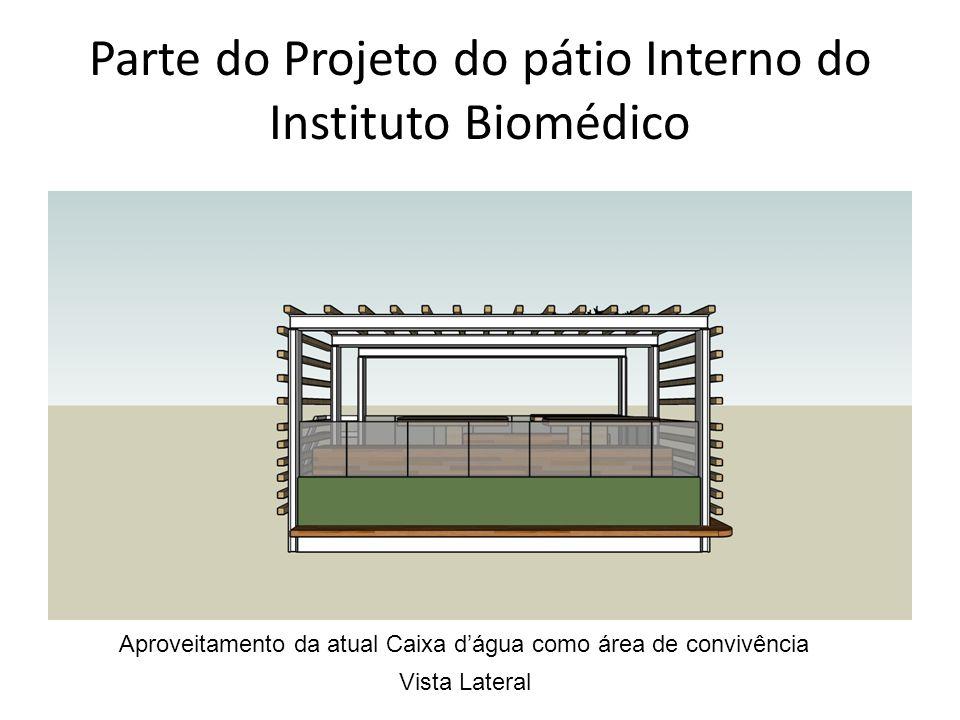 Parte do Projeto do pátio Interno do Instituto Biomédico Aproveitamento da atual Caixa dágua como área de convivência Vista Lateral
