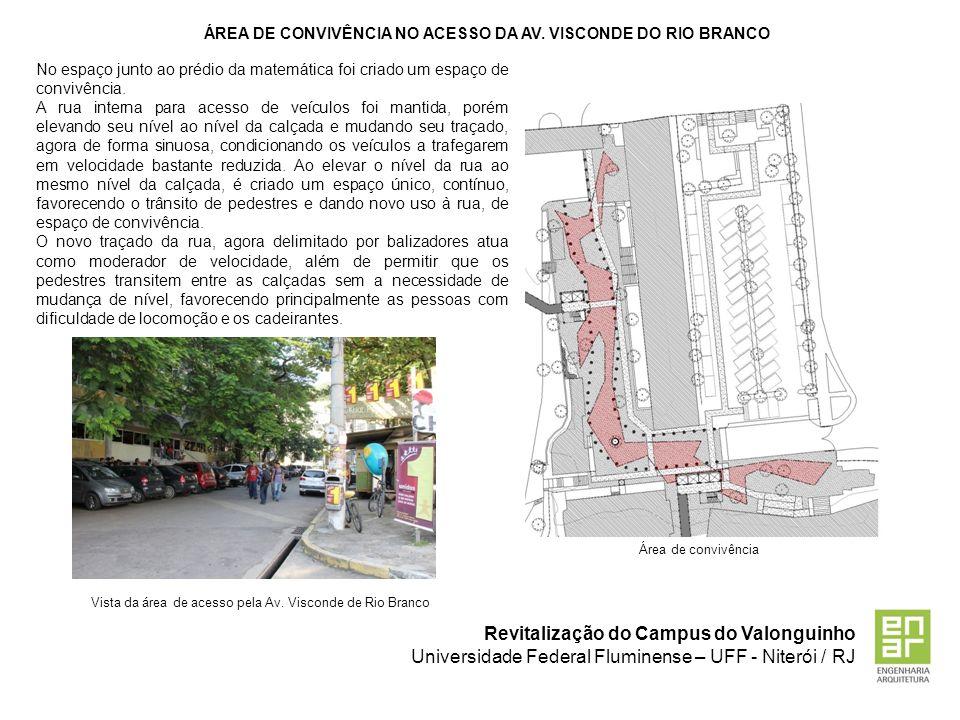 Revitalização do Campus do Valonguinho Universidade Federal Fluminense – UFF - Niterói / RJ ÁREA DE CONVIVÊNCIA NO ACESSO DA AV. VISCONDE DO RIO BRANC