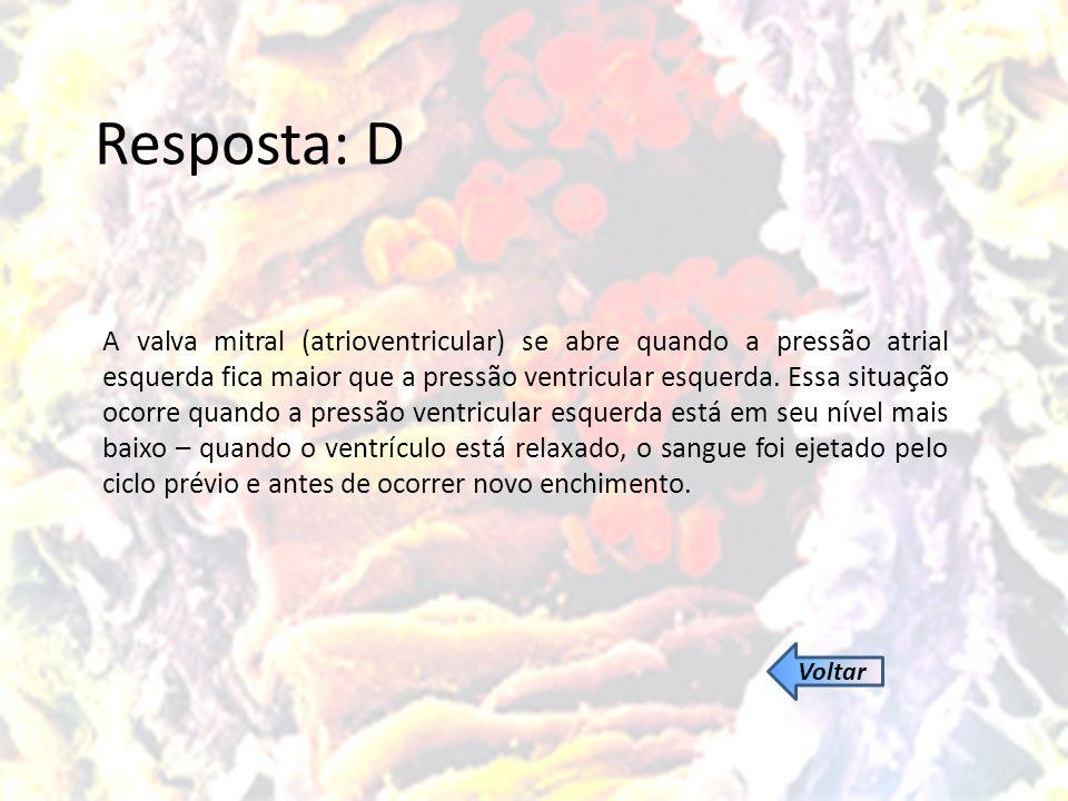 Resposta: D O volume ventricular encontra-se em seu valor mínimo enquanto o ventrículo está relaxado (diástole), imediatamente antes do começo de seu