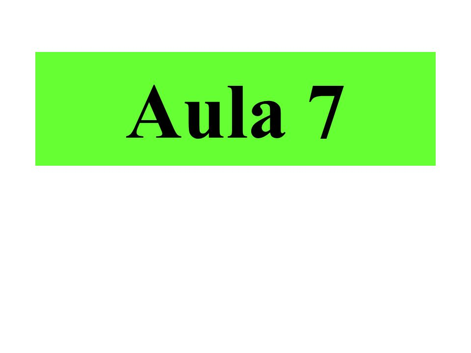 Aula 7