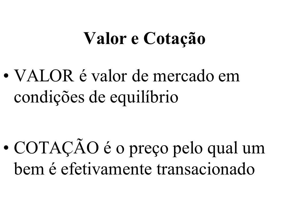 VALOR é valor de mercado em condições de equilíbrio COTAÇÃO é o preço pelo qual um bem é efetivamente transacionado