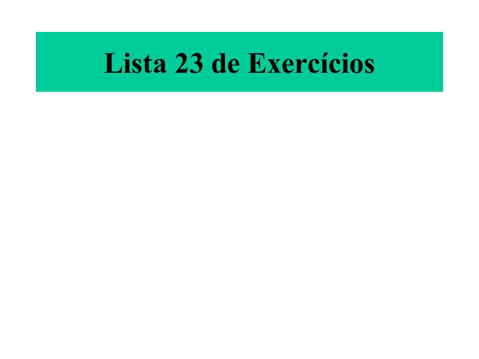 Lista 23 de Exercícios