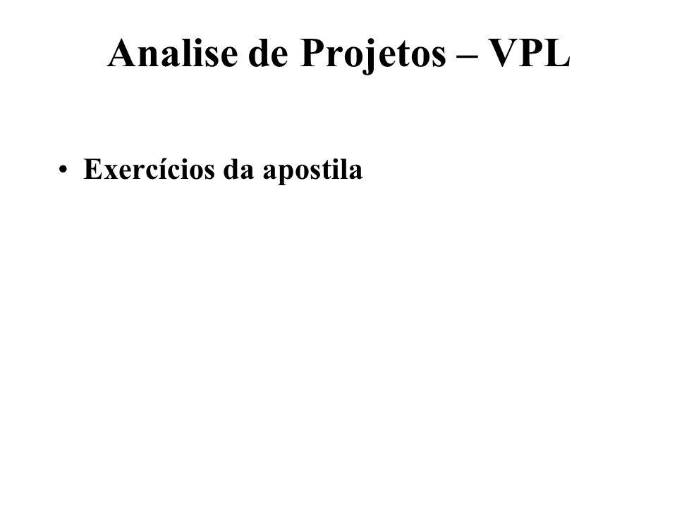 Analise de Projetos – VPL Exercícios da apostila