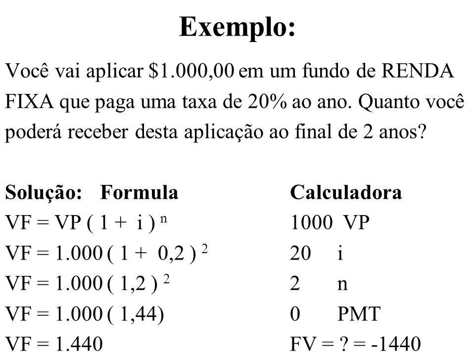 Exemplo: Você vai aplicar $1.000,00 em um fundo de RENDA FIXA que paga uma taxa de 20% ao ano.