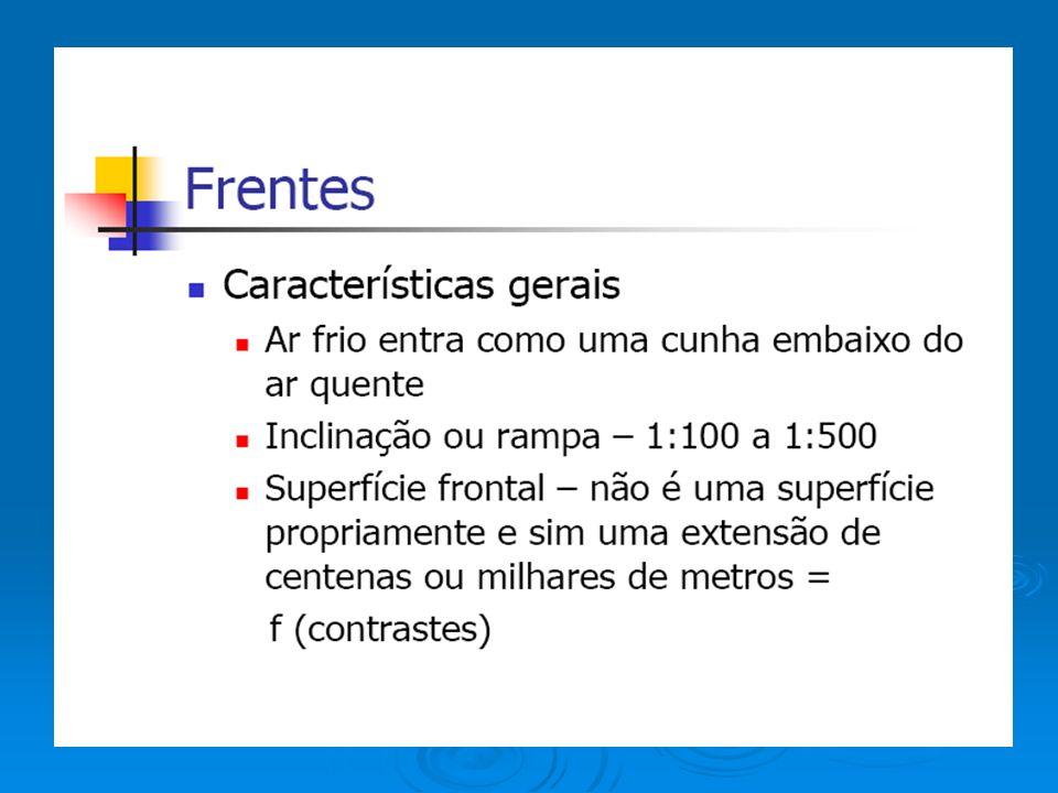 FRENTES FRIAS E ONDA DE LESTE