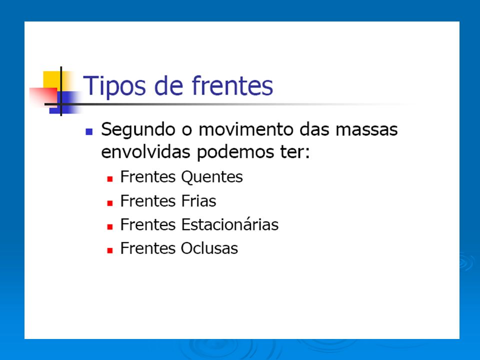 FRENTES FRIAS, CORRENTES DE JATO E ONDA DE LESTE
