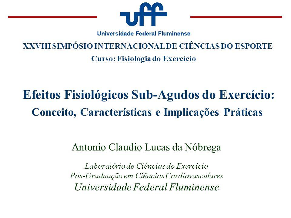 Efeito Sub-Agudo do Exercício Somação temporal + Adaptação Pressão Arterial Adaptação funcional Hemodinâmica e neurohumoral