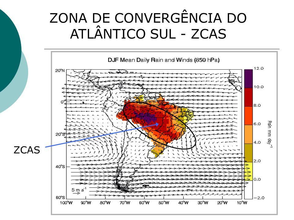 ZONA DE CONVERGÊNCIA DO ATLÂNTICO SUL - ZCAS ZCAS