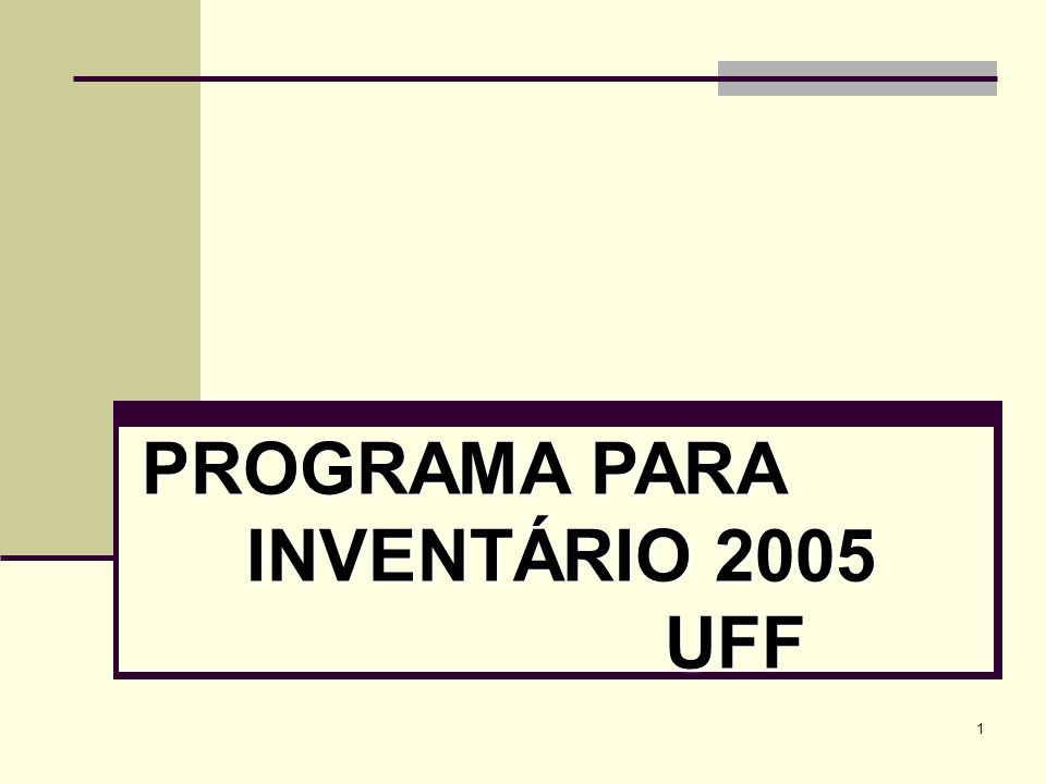 1 PROGRAMA PARA INVENTÁRIO 2005 UFF