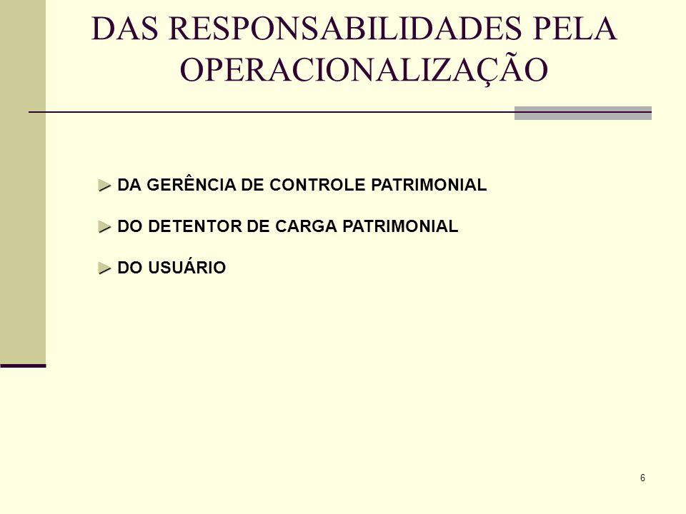 7 DA RESPONSABILIDADE DA GERÊNCIA DE CONTROLE PATRIMONIAL Compete à Gerência de Controle Patrimonial Coordenar e supervisionar o registro para controle do patrimônio móvel e imóvel da UFF; Respeitar as regras da contabilidade pública de forma a possibilitar a administração dos bens permanentes durante toda sua vida útil; Orientar os procedimentos quanto ao registro, controle e zelo pelo bem público, observando-se a legislação pertinente; Orientar o procedimento quanto ao recolhimento e baixa dos bens inservíveis; Coordenar e supervisionar os serviços de recebimento, conferência, guarda e distribuição de bens permanentes reutilizáveis no âmbito da UFF; Distribuir os equipamentos adquiridos e recebidos pela UFF; Efetuar auditorias patrimoniais dos bens móveis de caráter permanente; Emitir relatórios apontando para a alienação de bens; Instituir e coordenar rotinas de manutenção e recuperação de bens móveis.