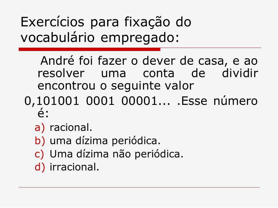 Exercícios para fixação do vocabulário empregado: André foi fazer o dever de casa, e ao resolver uma conta de dividir encontrou o seguinte valor 0,101
