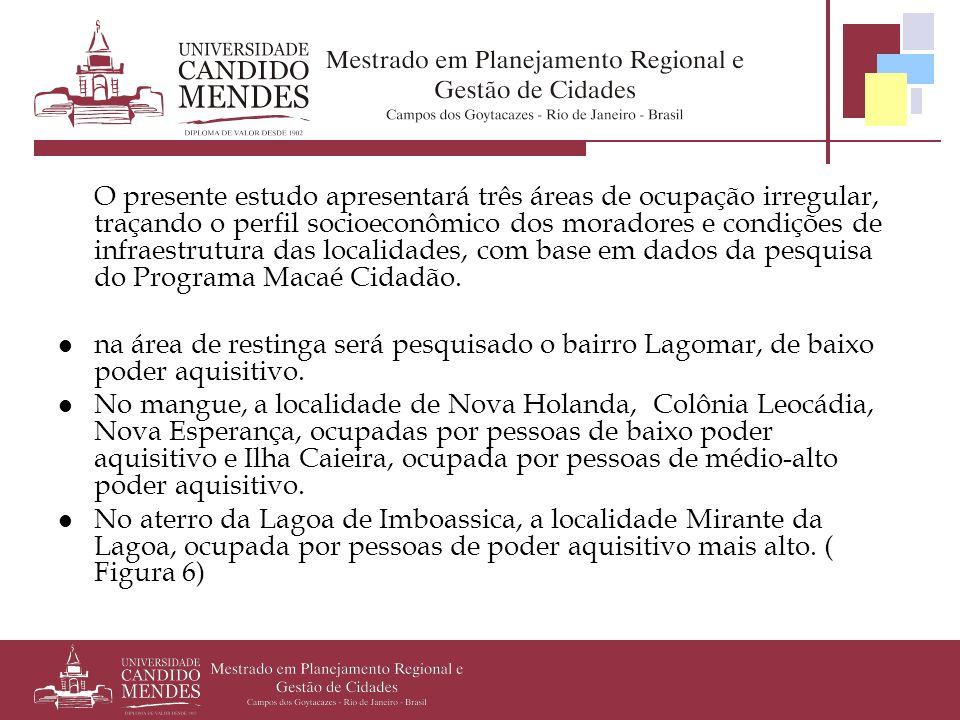 O presente estudo apresentará três áreas de ocupação irregular, traçando o perfil socioeconômico dos moradores e condições de infraestrutura das local