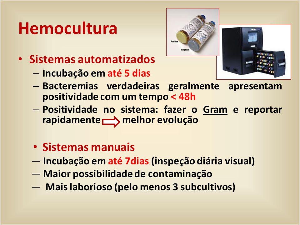Hemocultura Sistemas automatizados – Incubação em até 5 dias – Bacteremias verdadeiras geralmente apresentam positividade com um tempo < 48h – Positiv