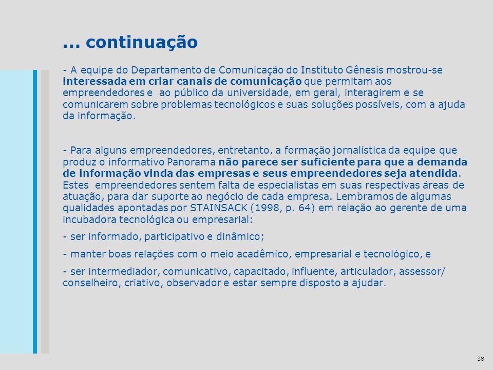 38... continuação - A equipe do Departamento de Comunicação do Instituto Gênesis mostrou-se interessada em criar canais de comunicação que permitam ao