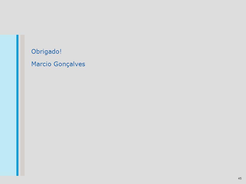 45 Obrigado! Marcio Gonçalves