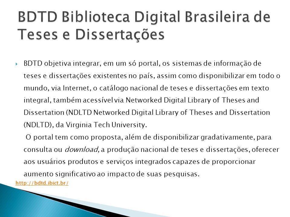 BDTD objetiva integrar, em um só portal, os sistemas de informação de teses e dissertações existentes no país, assim como disponibilizar em todo o mun