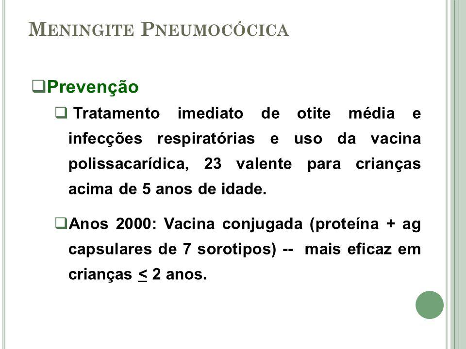 Prevenção Tratamento imediato de otite média e infecções respiratórias e uso da vacina polissacarídica, 23 valente para crianças acima de 5 anos de id