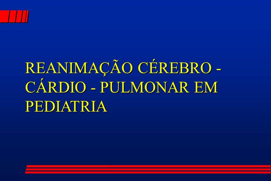 REANIMAÇÃO CÉREBRO - CÁRDIO - PULMONAR EM PEDIATRIA