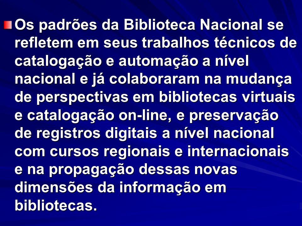 Os padrões da Biblioteca Nacional se refletem em seus trabalhos técnicos de catalogação e automação a nível nacional e já colaboraram na mudança de pe