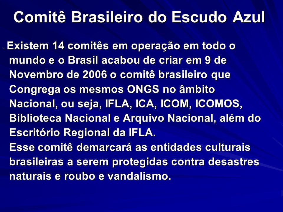 Comitê Brasileiro do Escudo Azul. Existem 14 comitês em operação em todo o mundo e o Brasil acabou de criar em 9 de mundo e o Brasil acabou de criar e