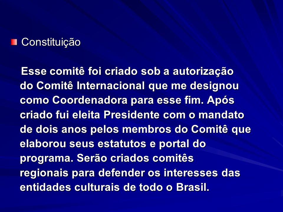 Constituição Esse comitê foi criado sob a autorização Esse comitê foi criado sob a autorização do Comitê Internacional que me designou do Comitê Inter