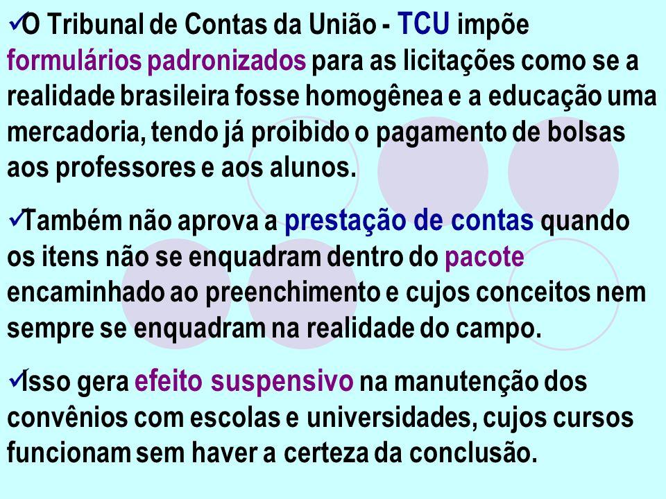 O Tribunal de Contas da União - TCU impõe formulários padronizados para as licitações como se a realidade brasileira fosse homogênea e a educação uma