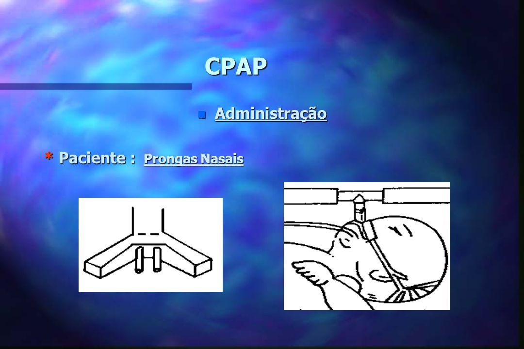 CPAP n Administração * Paciente : Máscara