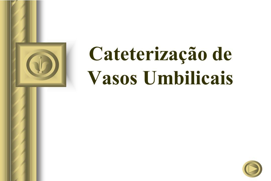 Cateterização de Vasos Umbilicais