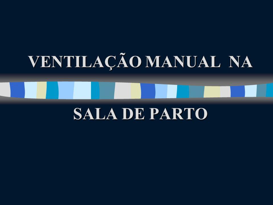 VENTILAÇÃO MANUAL NA SALA DE PARTO