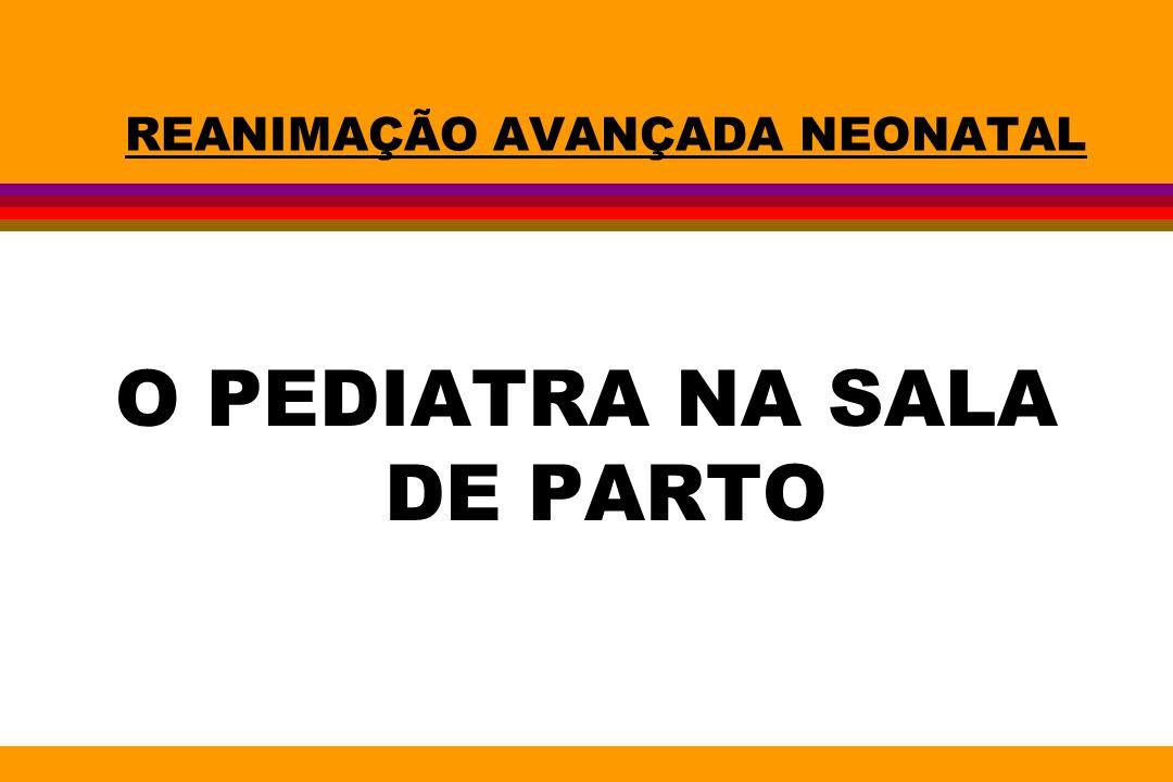 REANIMAÇÃO AVANÇADA NEONATAL O PEDIATRA NA SALA DE PARTO
