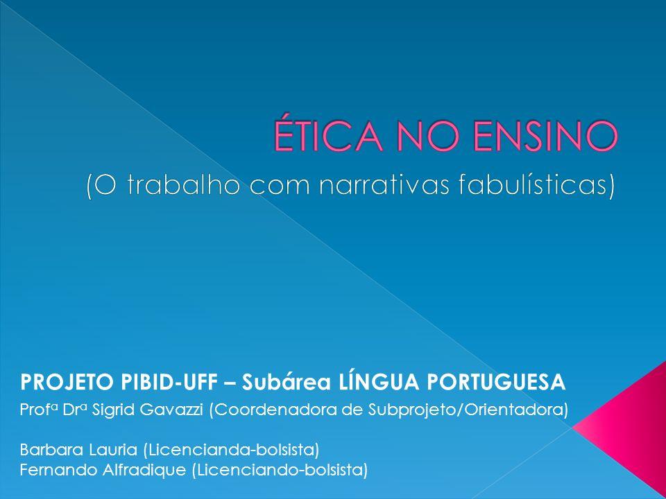 Prof a Dr a Sigrid Gavazzi (Coordenadora de Subprojeto/Orientadora) Barbara Lauria (Licencianda-bolsista) Fernando Alfradique (Licenciando-bolsista) P
