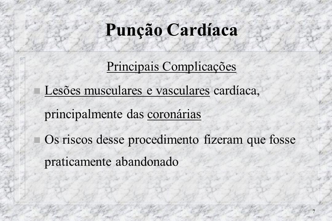 7 Punção Cardíaca Principais Complicações n Lesões musculares e vasculares cardíaca, principalmente das coronárias n Os riscos desse procedimento fize