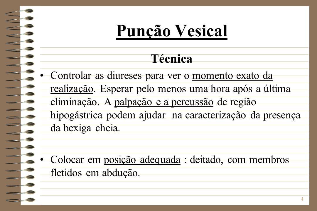 5 Punção Vesical Técnica Assepsia do andar inferior do abdômen.