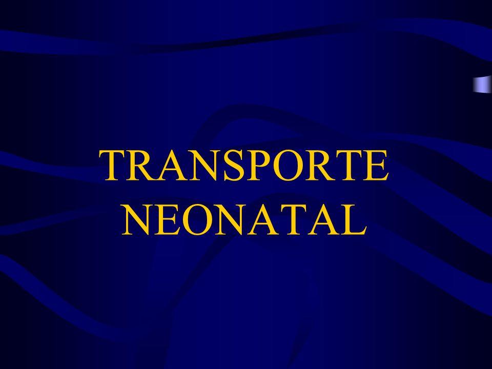 Dar preferência ao transporte INTRA-ÚTERO Quando ocorre em local sem estrutura, o RN deve ser removido para centro de referência É caro e necessita de uma regionalização dos cuidados ao RN TRANSPORTE NEONATAL