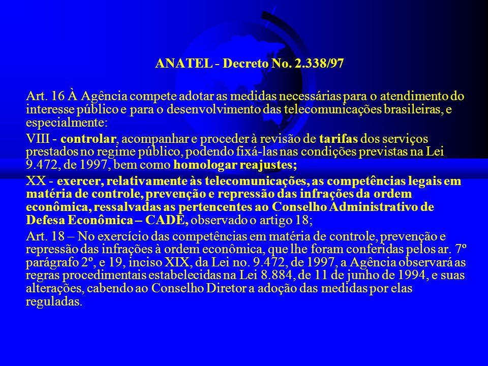 ANATEL - Decreto No. 2.338/97 Art. 16 À Agência compete adotar as medidas necessárias para o atendimento do interesse público e para o desenvolvimento