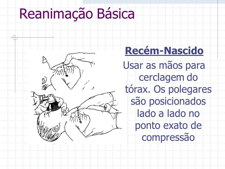 Reanimação Básica Lactente Utilizar a ponta de dois ou três dedos, junto ao local de compressão. A outra mão é passada no dorso Massagem em movimento