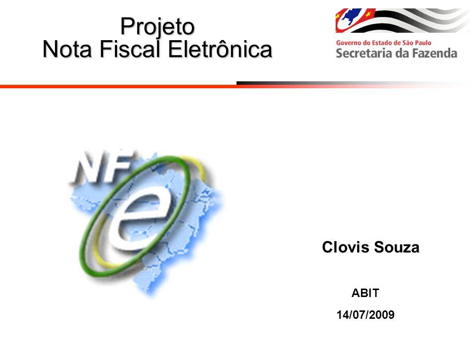 Projeto Nota Fiscal Eletrônica ABIT 14/07/2009 Clovis Souza