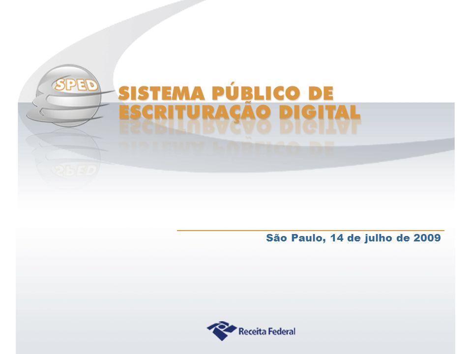 Sistema Público de Escrituração Digital São Paulo, 14 de julho de 2009