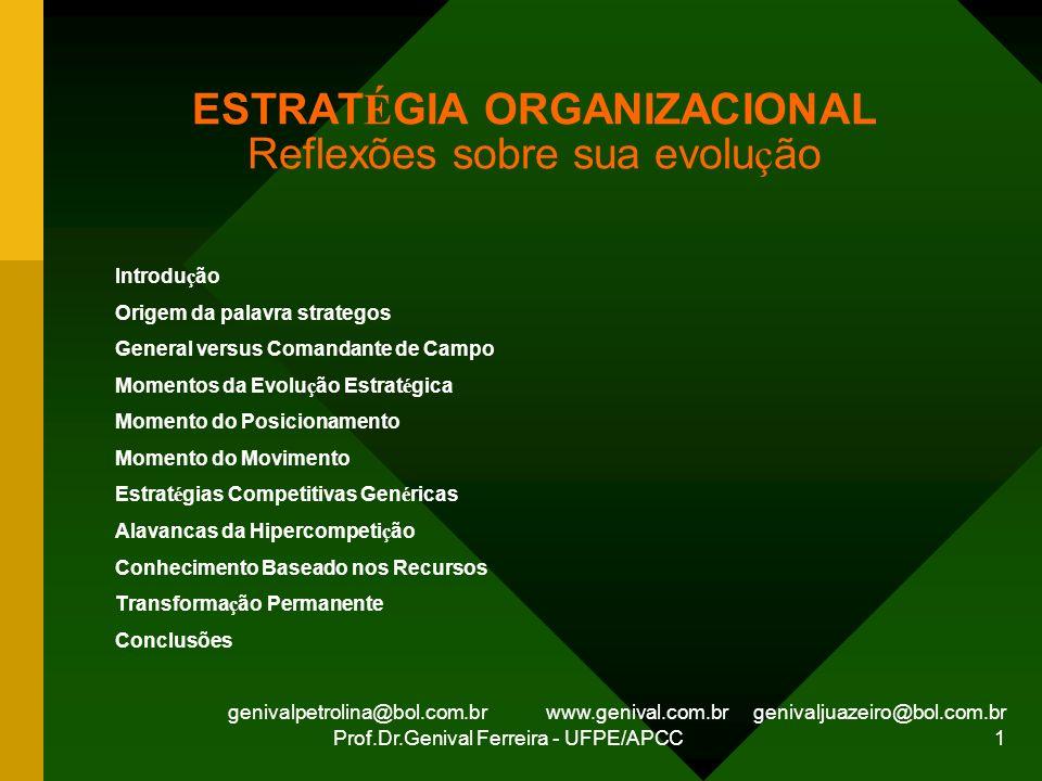 genivalpetrolina@bol.com.br www.genival.com.br genivaljuazeiro@bol.com.br Prof.Dr.Genival Ferreira - UFPE/APCC 1 ESTRAT É GIA ORGANIZACIONAL Reflexões