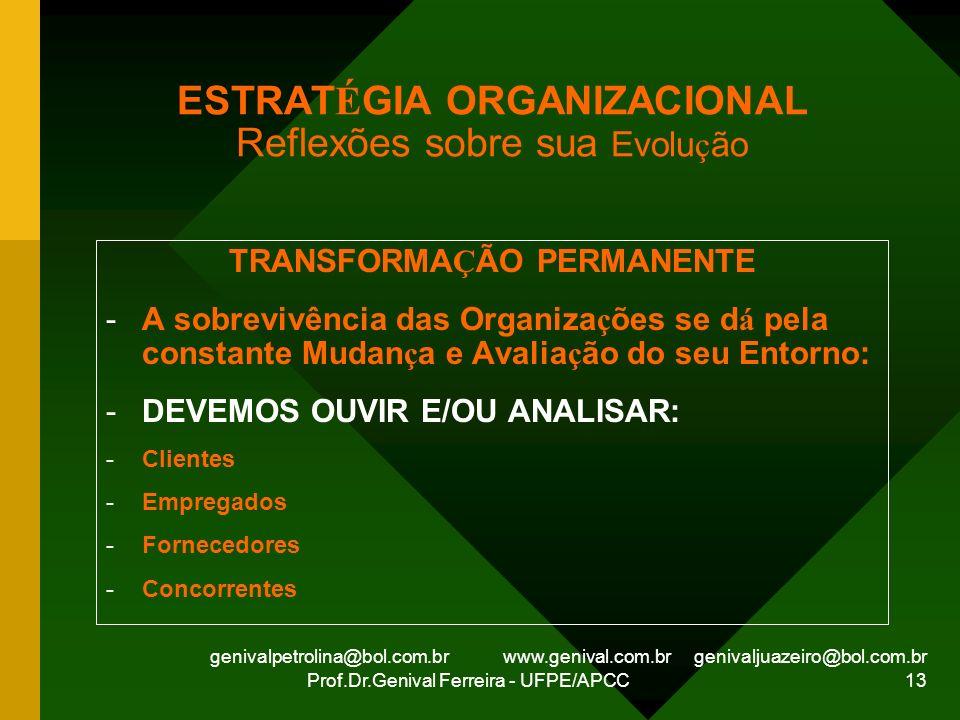 genivalpetrolina@bol.com.br www.genival.com.br genivaljuazeiro@bol.com.br Prof.Dr.Genival Ferreira - UFPE/APCC 13 ESTRAT É GIA ORGANIZACIONAL Reflexõe