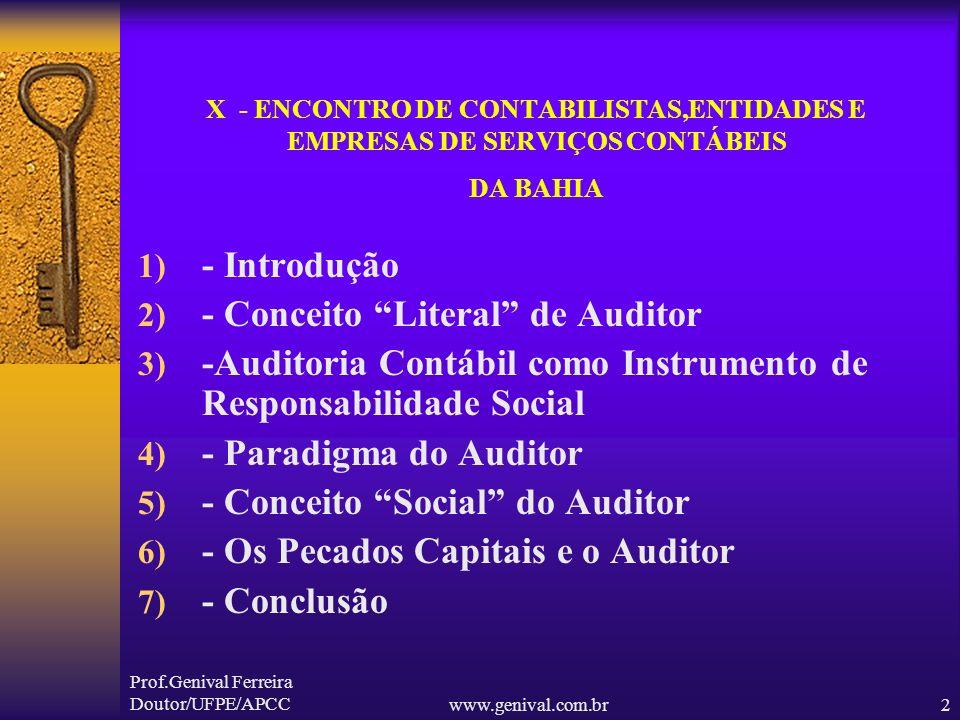 Prof.Genival Ferreira Doutor/UFPE/APCCwww.genival.com.br1 X - ENCONTRO DE CONTABILISTAS,ENTIDADES E EMPRESAS DE SERVIÇOS CONTÁBEIS DA BAHIA Hotel do S