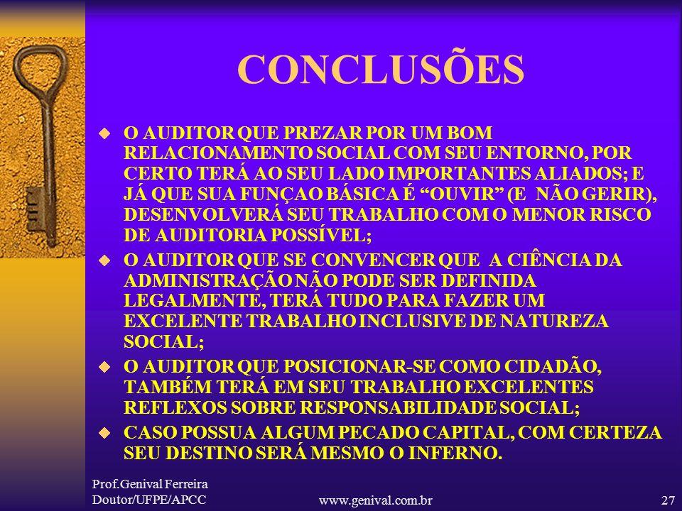Prof.Genival Ferreira Doutor/UFPE/APCCwww.genival.com.br26 OS PECADOS CAPITAIS E O AUDITOR 7) – PREGUIÇA Muitos Auditores cometem o pecado da PREGUIÇA