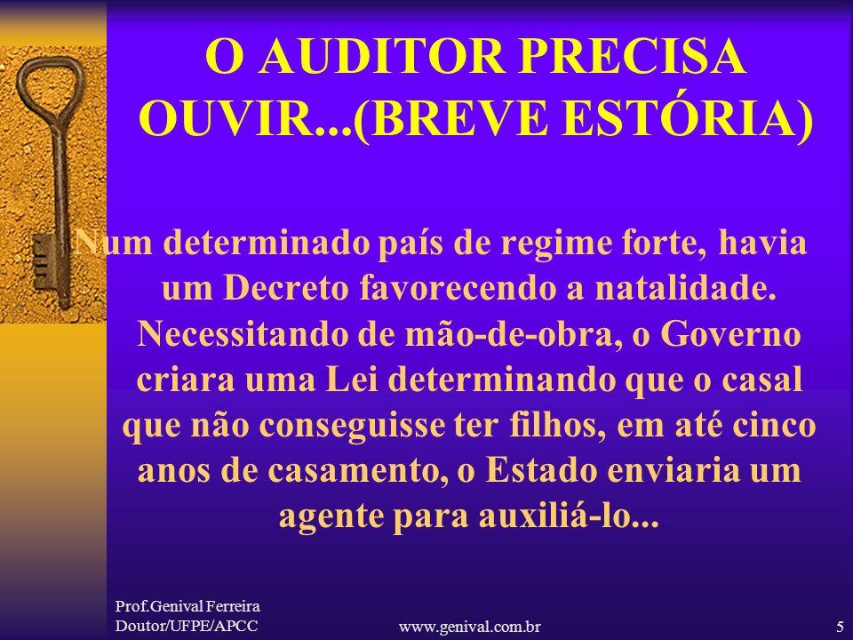 Prof.Genival Ferreira Doutor/UFPE/APCCwww.genival.com.br4 Auditoria como Instrumento de Responsabilidade Social DEPENDE 1) – Postura Ética do Auditor