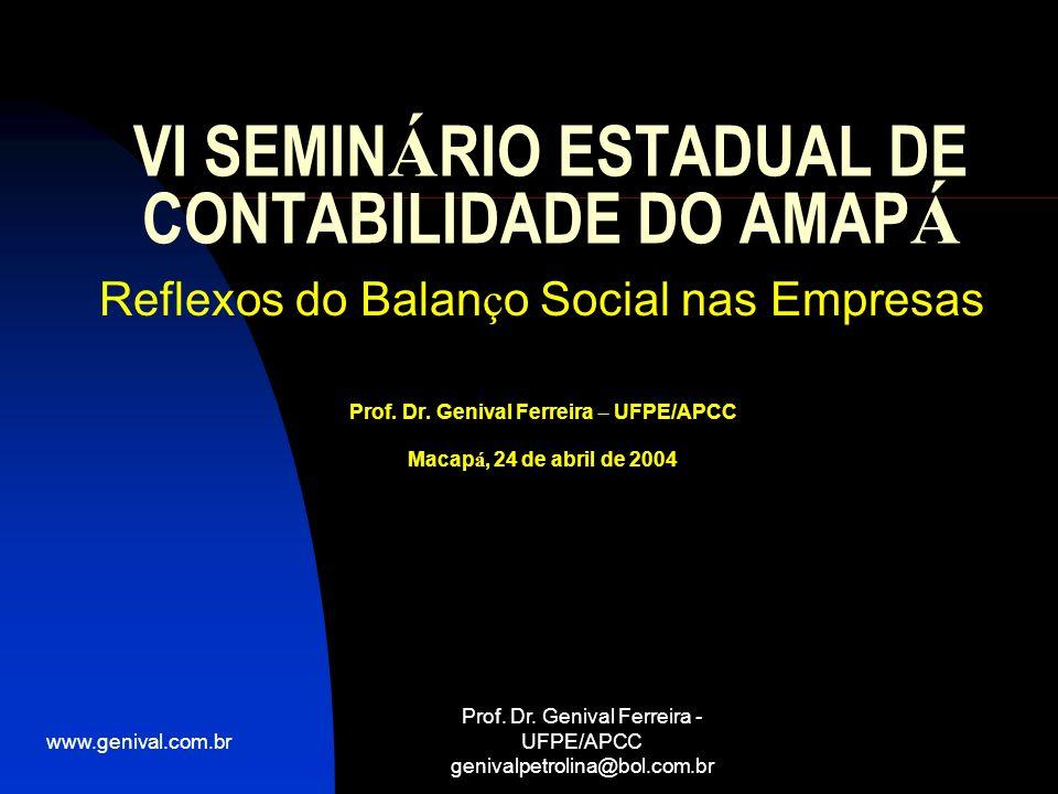 www.genival.com.br Prof. Dr. Genival Ferreira - UFPE/APCC genivalpetrolina@bol.com.br VI SEMIN Á RIO ESTADUAL DE CONTABILIDADE DO AMAP Á Reflexos do B