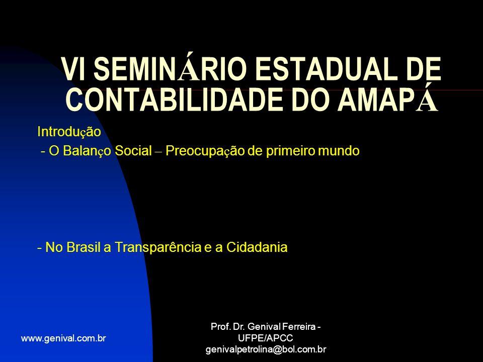 www.genival.com.br Prof. Dr. Genival Ferreira - UFPE/APCC genivalpetrolina@bol.com.br VI SEMIN Á RIO ESTADUAL DE CONTABILIDADE DO AMAP Á Introdu ç ão