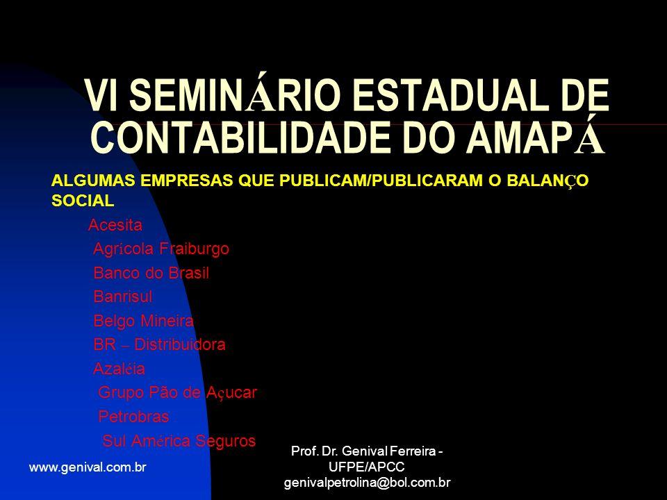 www.genival.com.br Prof. Dr. Genival Ferreira - UFPE/APCC genivalpetrolina@bol.com.br VI SEMIN Á RIO ESTADUAL DE CONTABILIDADE DO AMAP Á ALGUMAS EMPRE