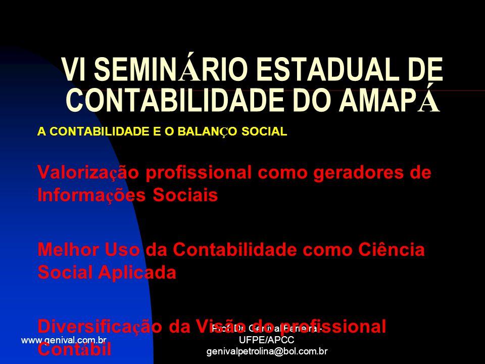 www.genival.com.br Prof. Dr. Genival Ferreira - UFPE/APCC genivalpetrolina@bol.com.br VI SEMIN Á RIO ESTADUAL DE CONTABILIDADE DO AMAP Á A CONTABILIDA