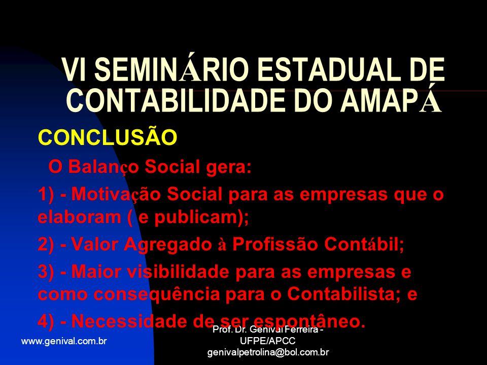 www.genival.com.br Prof. Dr. Genival Ferreira - UFPE/APCC genivalpetrolina@bol.com.br VI SEMIN Á RIO ESTADUAL DE CONTABILIDADE DO AMAP Á CONCLUSÃO O B