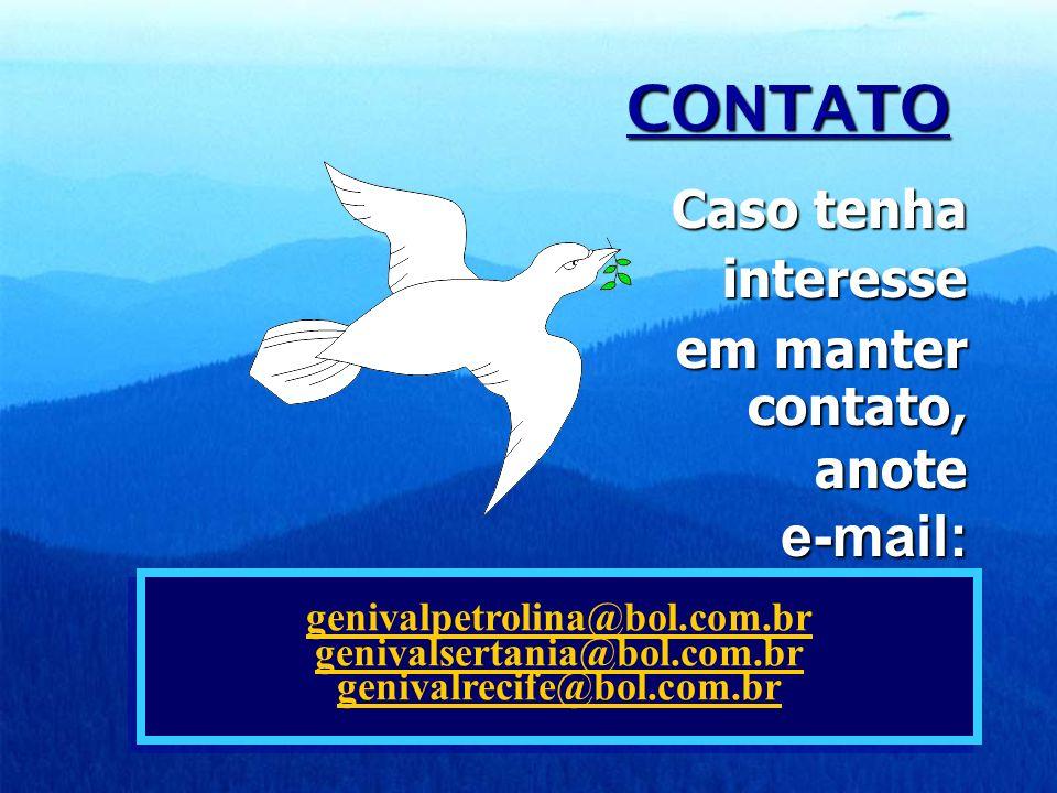 CONTATO genivalpetrolina@bol.com.br genivalsertania@bol.com.br genivalrecife@bol.com.br genivalpetrolina@bol.com.br genivalsertania@bol.com.br genival