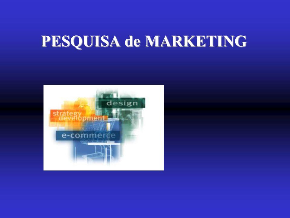 2.1 - PESQUISA e ANÁLISE de MARKETING A informação de marketing é vital para as organizações, na medida em que elas tomam dezenas de pequenas e grandes decisões.